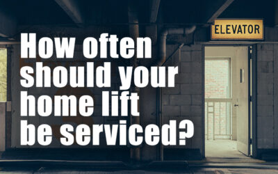HOME LIFTS: How often should your home lift be serviced?