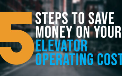 5 Steps to Save Money on Your Elevator Operating Costs